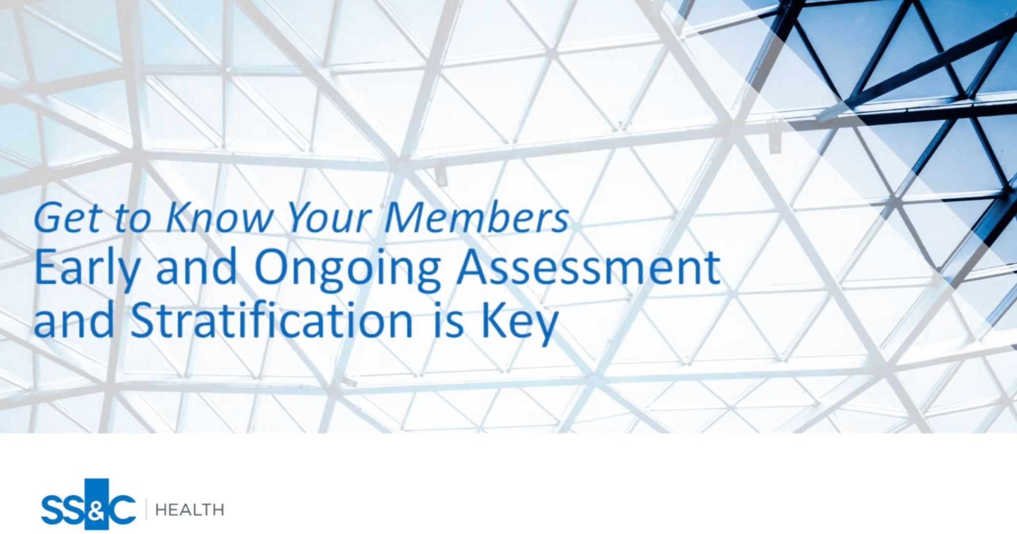 Get to Know Your Medicare Advantage Members: Early Assessment and Stratification is Key