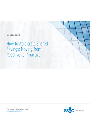How to Accelerate Shared Savings: Moving From Reactive to Proactive